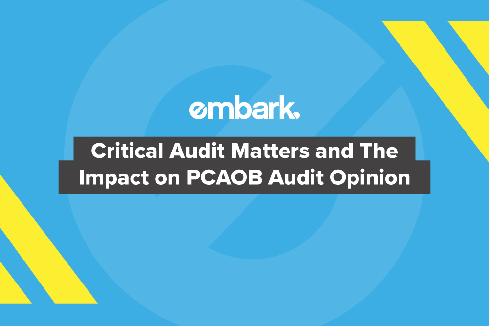Embark-Blog-Critical-Audit-Matters-and-The-Impact-on-PCAOB-Audit-Opinions