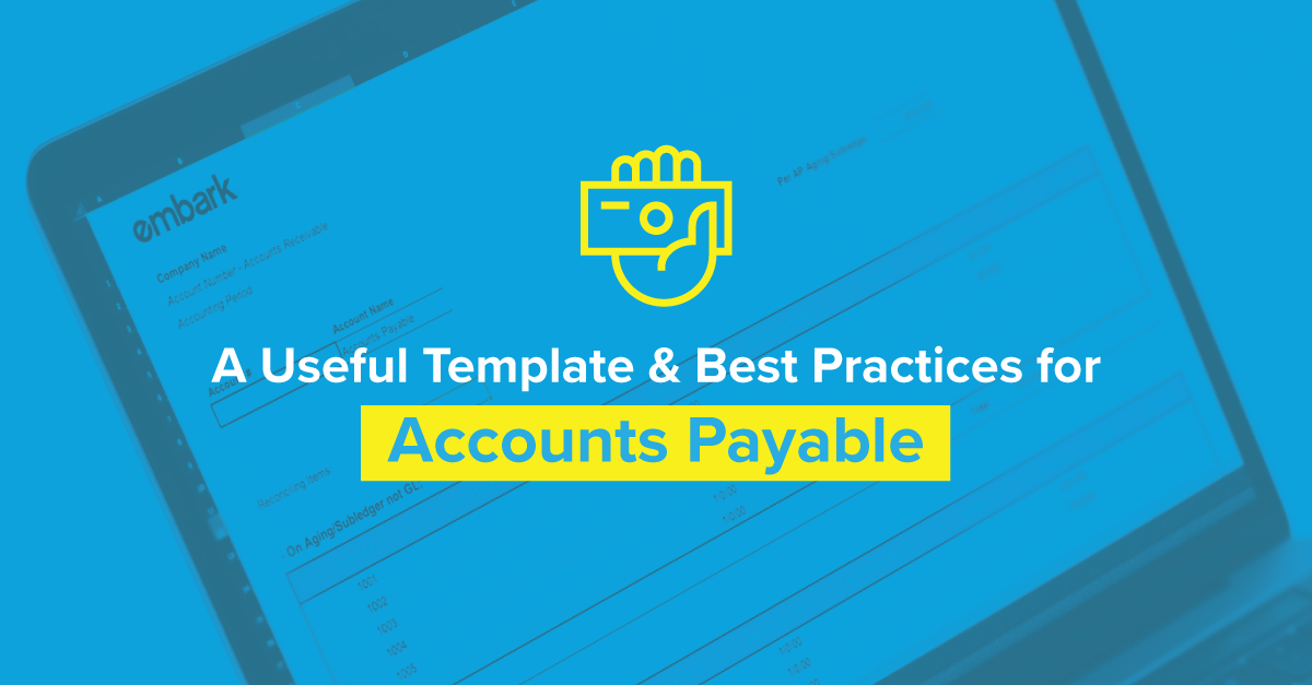 Embark_FeaturedImaged_A-Useful-Template-and-Best-Practices-for-Accounts-Payable